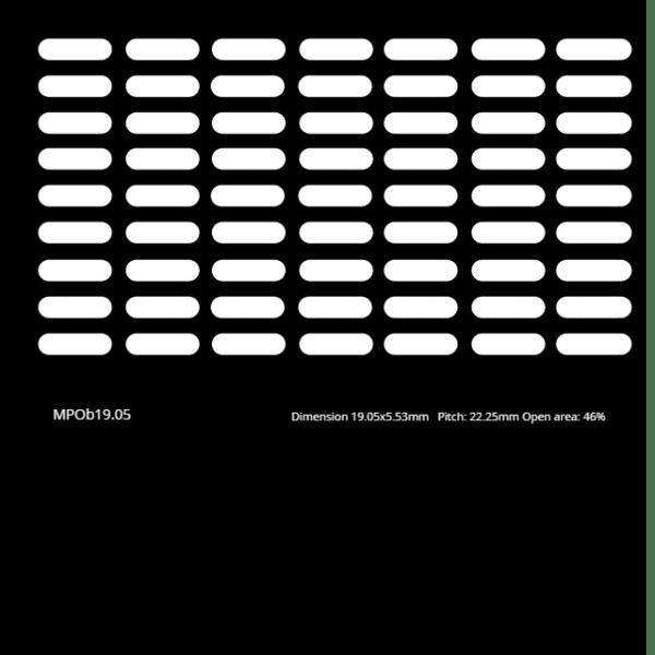 MPOb19.05 Dimension: 19.05 x 5.53mm  Pitch: 22.25mm  Open area: 46%